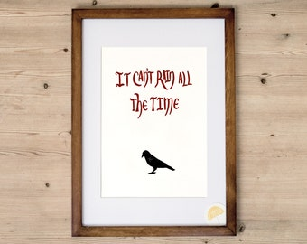 The Crow 'It Can't Rain All The Time' | An Illustrated Art Print | Hand Drawn By Poppins & Co