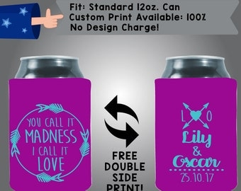 You Call It Madness I Call It Love Names Date Collapsible Fabric Wedding Cooler Double Side Print (W83)