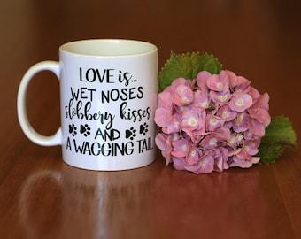Dog themed Mug, Love is 11oz ceramic mug for the dog lover
