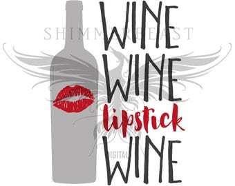 Wine and Lipstick SVG Cut File | Wine, Wine, Lipstick, Wine svg | Wine Quote svg | Wine Glass svg | Wine SVG design | Wine SVG sayings