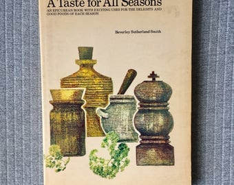 A Taste for All Seasons  by Beverley Sutherland Smith 1970s Retro Australian Epicurean Cookbook