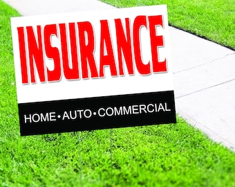 Insurance - Home, Auto, Commercial Yard Sign