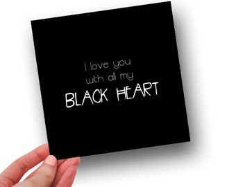 i love you with all my black heart // Anniversary card