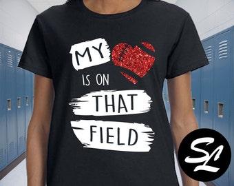 My Heart is On that Field Womens Tee Shirt Football Mom with No Flake Glitter Spirit Shirt Cheer on your football player