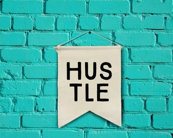 HUSTLE wall banner wall hanging wall flag canvas banner quote banner single pennant motivational quote inspirational banner