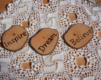 Believe, Inspire, Dream Rustic Coasters or Ornaments