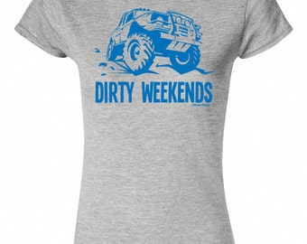 Dirty Weekends T-Shirt Ladies Fit Jeep Off Road Land Rover Style Car
