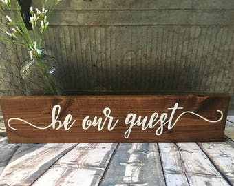 Be Our Guest Sign with Customized Colors/Size, Rustic Decor
