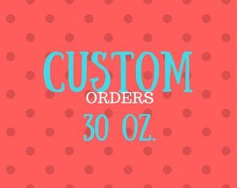 30 oz Custom Yeti