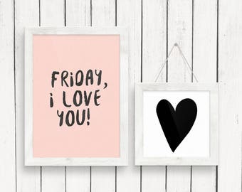Friday I love you, Quote prints, Printable Wall Art, Blush Printable, Gift For Women, Scandinavian Print, Scandinavian Art, Girl Boss Quote