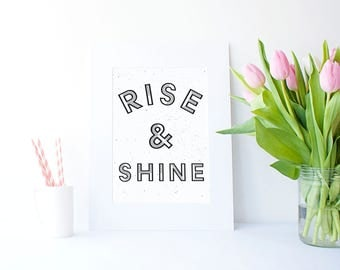 Rise and Shine - A4 Unframed Print | Typography | Wall Art | Home Decor