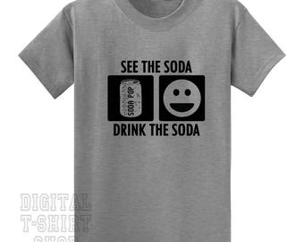 See The Soda Drink The Soda T-shirt