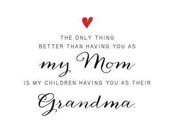 "The only thing better than having you as my mom, is my children having ... Customizable Word Art, Download ""Grandma"" now! Mother's Day Gift"