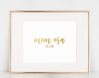 Mom-osa Bar, Mimosa Bar Sign for Baby Shower, Faux Gold Foil, 8x10 Digital Download Prints, Arbor Grace Collections