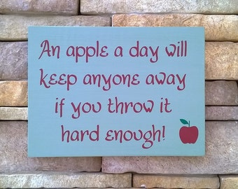 An apple a day will keep anyone away if you throw it hard enough!