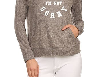 Sorry I'm Not Sorry Graphic Print Hoodie