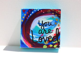 You Are Loved ** Original Painting ** OOAK