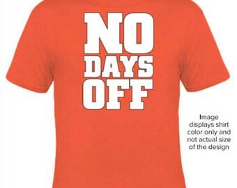 No days off tee