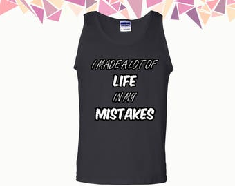 I Made A Lot Of Life In My Mistake Tank Mistake Tank Top Funny Tank Mens Tank Mens Tank Top Mens Top & Tees Party Tank Gift For Him