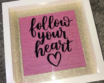Follow Your Heart Quote Box Frame