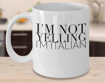 Funny Italian Mug - Italian Gift Ideas - Gifts For Italians - I'm Not Yelling I'm Italian - Inexpensive Italy Coffee Cup