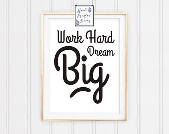 Work hard Dream big print, Motivational Poster, Inspirational Print, motivational quote, Dream Print, Dream Big Poster, Mens gift, Wall Art