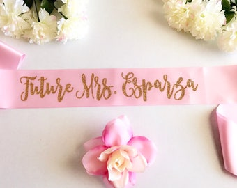 Bride to be sash- future mrs sash- birthday girl sash- birthday sash- bride sash- party sash- mommy to be