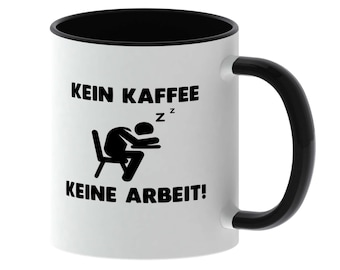 Cup with saying - no coffee - no work - made in Germany - TassenTicker - coffee - cup