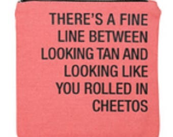 There's a Fine Line Between Looking Tan and Looking Like You Rolled in Cheetos Orange Cosmetic Bag