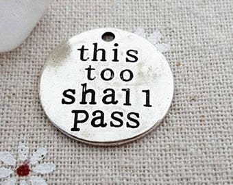 This Too Shall Pass - Charm Pendant Set of 6 - 25mm Disc Charms - Necklace Tags - Inspirational Charm - Silver Plated Charm - Jewelry Supply