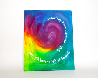 Your Wild Creativity - Original Acrylic Painting - Inspiring Art - Gifts for Creatives