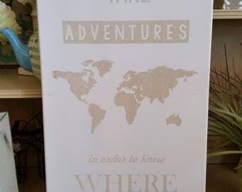 """We Must Take Adventures 12""""x24"""" Laser Engraved White Canvas"""