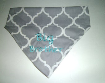 BIG BROTHER, Dog Bandana, Gray, Teal Fonts, Over the Collar, Baby Announcement, New Baby, dog gift, grooming,  baby gift shower