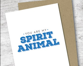 You Are My Spirit Animal Card | For Your Friend | Greeting Card | Sassy Card | Funny Card