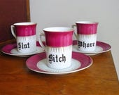 Slut Bitch Whore hand painted vintage china tea or coffee set recycled humor naughty cuppa x 3