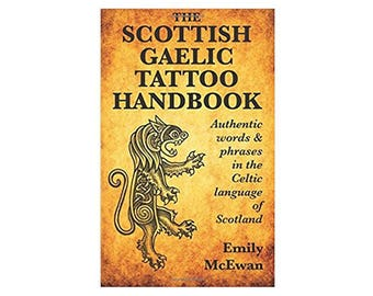 Scottish Gaelic Tattoo Handbook Unique Reference for Tattoos Jewelry Crafts Artwork