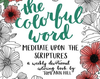 DIGITAL + PRINTED The Colorful Word: Meditate Upon the Scriptures -- a scripture coloring book and journal