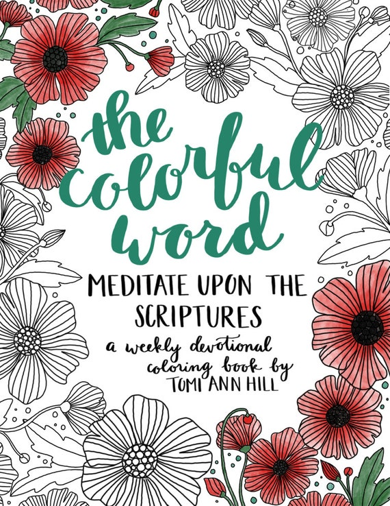 The Colorful Word: Meditate Upon the Scriptures -- a scripture coloring book and journal