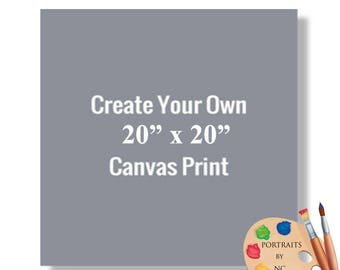 "20x20"" Canvas Prints - Rolled or Stretched - Embellishment Optional"