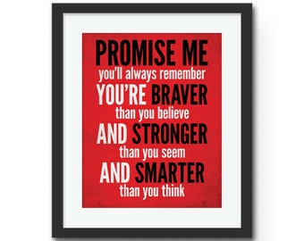 Promise me you'll always remember, BRAVER STRONGER SMARTER Wall Art. Motivational / Inspirational Quote 8x10 or 11x14 Art Print. Great Gift!