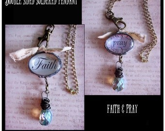 Faith and Pray, dbl sided soldered pendant, gift boxed, cottage chic, religious jewelry,inspirational jewelry, religious, christian jewelry