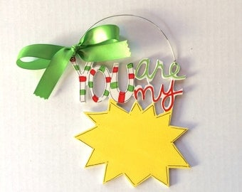 You are my Sunshine Ornament - child ornament - baby ornament - personalized ornament - Christmas ornament - painted wood ornament - gift
