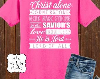 Christ Alone Faith Lyric - Graphic Tshirt Shirt
