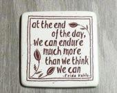 Quote Magnet: We Can Endure-Frida Kahlo