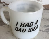 "Vintage Bad Guy ""I had a bad idea"" Mug - Advertising Milk Glass Mug - Black and White"