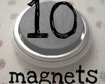 """Any 10 magnets- 1"""""""