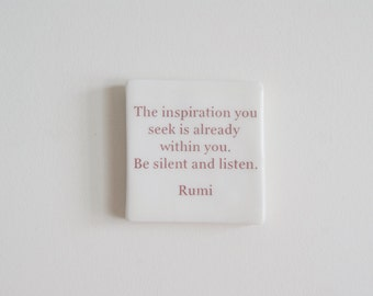 Porcelain Tile with Rumi Quote - Handmade Hanging Tile - Rumi Quote - The inspiration you seek is already within in you