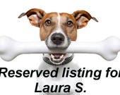 Reserved listing for Laura S.