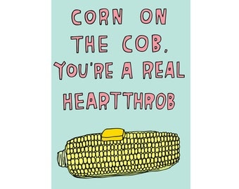 Romantic Card - Corn On The Cob, You're A Real Heartthrob