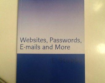Websites, Passwords , E-mails and More